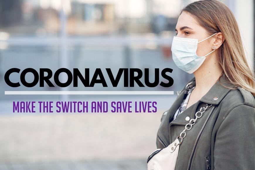 Coronavirus: Make the switch and save lives