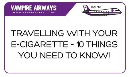 Everything you need to know about Travelling with your E-cigarette
