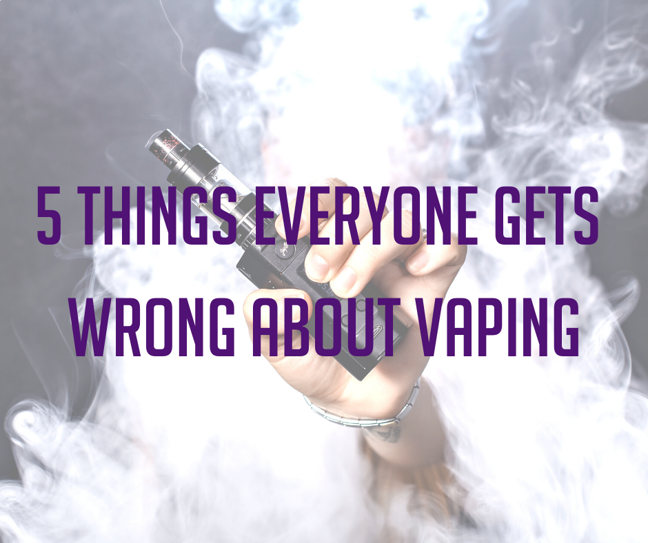 5 Things Everyone Gets Wrong About Vaping