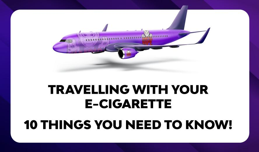 Everything You Need To Know About Travelling With E-Cigarettes