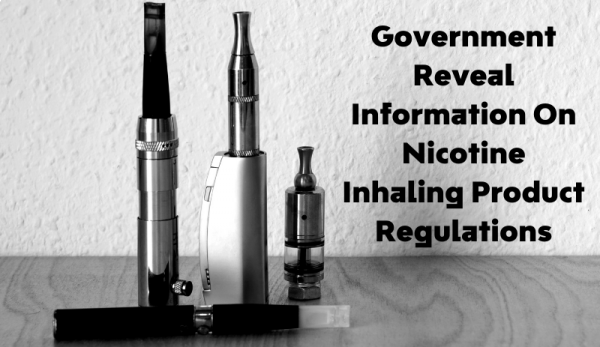 Government Reveal Information On Nicotine Inhaling Product Regulations
