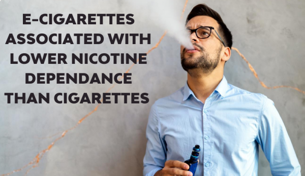 E‐Cigarettes Associated With Lower Nicotine Dependence Than Cigarettes