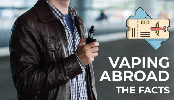 Vaping Abroad: The Facts